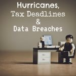 Hurricanes, Tax Deadlines in Chatsworth, CA and Data Breaches