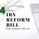 Four Ways the IRS Reform Bill Helps Chatsworth, CA Taxpayers Like You (and Me)